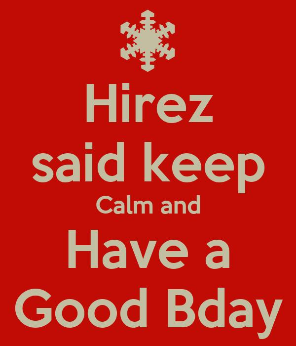 Hirez said keep Calm and Have a Good Bday