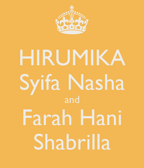 HIRUMIKA Syifa Nasha and Farah Hani Shabrilla