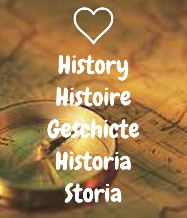 History Histoire Geschicte Historia Storia