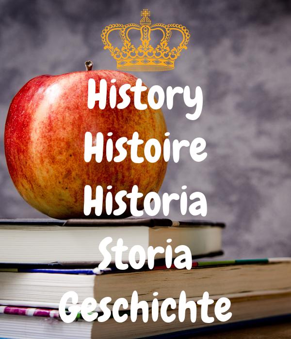 History Histoire Historia Storia Geschichte