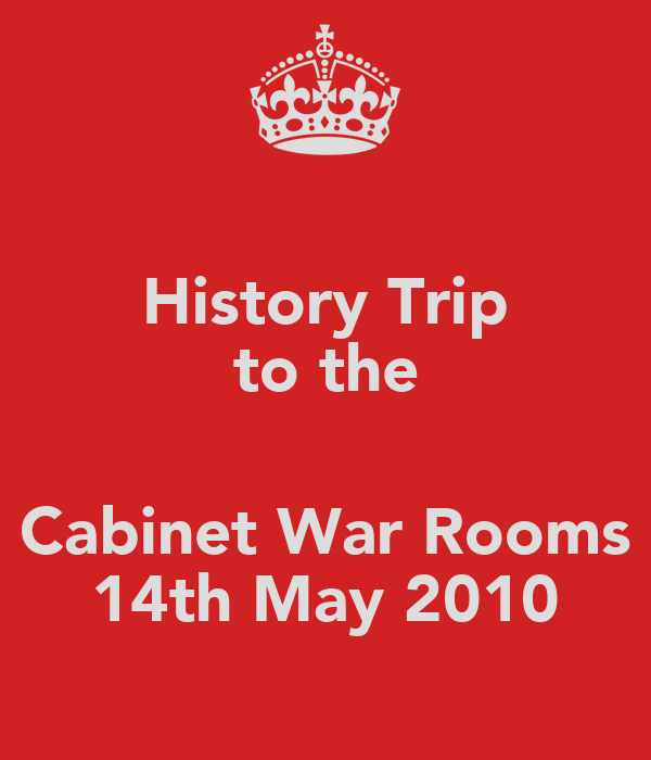 History Trip to the  Cabinet War Rooms 14th May 2010