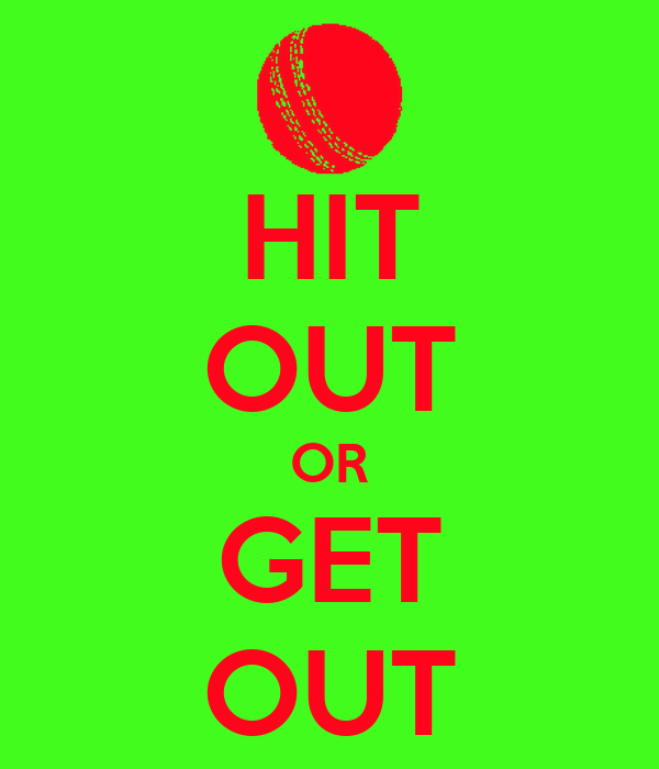 HIT OUT OR GET OUT
