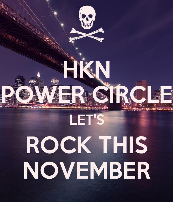 HKN POWER CIRCLE LET'S ROCK THIS NOVEMBER