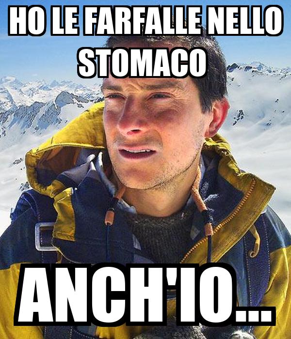 HO LE FARFALLE NELLO STOMACO  ANCH'IO...