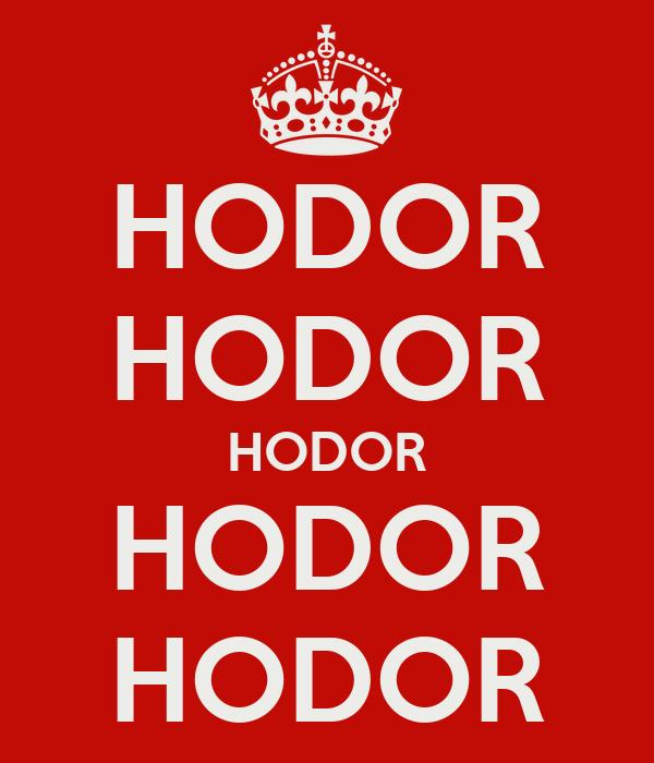 HODOR HODOR HODOR HODOR HODOR
