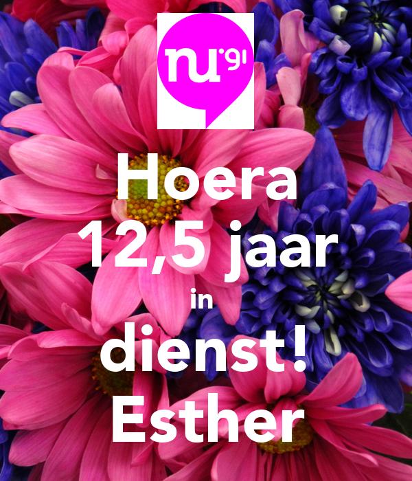 Hoera 12,5 jaar in  dienst! Esther