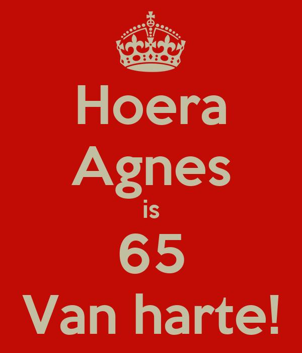 Hoera Agnes is 65 Van harte!