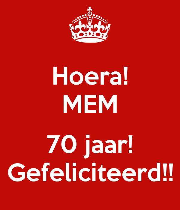 Hoera! MEM  70 jaar! Gefeliciteerd!!