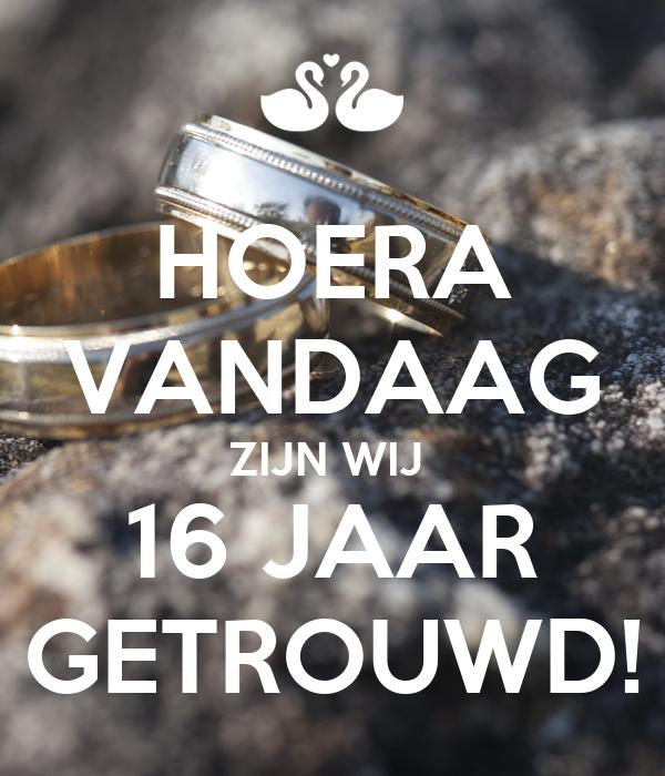 16 jaar getrouwd HOERA VANDAAG ZIJN WIJ 16 JAAR GETROUWD! Poster | Nancy | Keep  16 jaar getrouwd