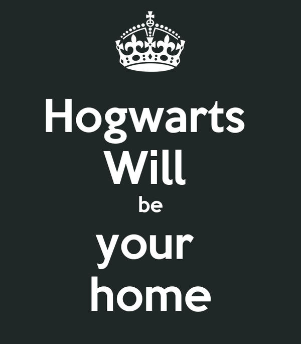 Hogwarts  Will  be your  home