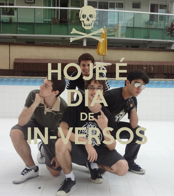 HOJE É DIA DE IN-VERSOS
