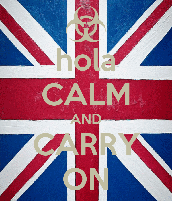 hola CALM AND CARRY ON