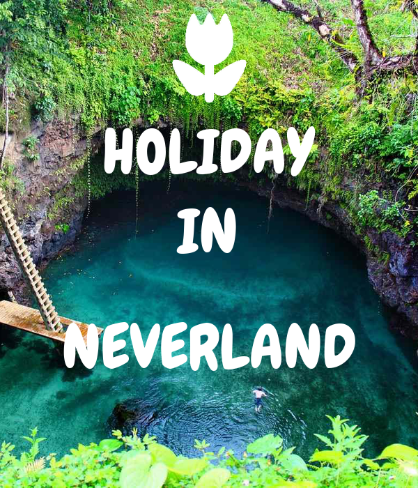 HOLIDAY IN  NEVERLAND