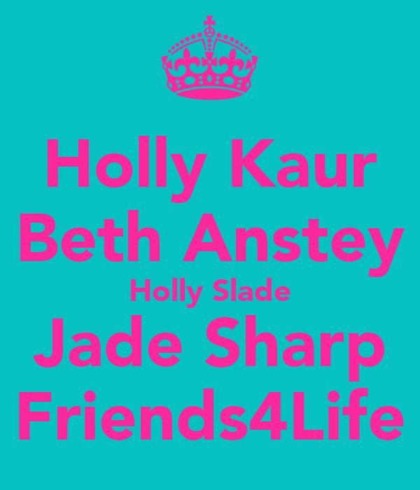 Holly Kaur Beth Anstey Holly Slade Jade Sharp Friends4Life