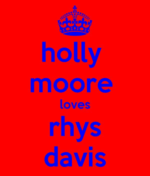 holly  moore  loves rhys davis
