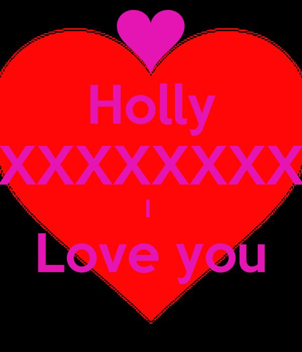 Holly XXXXXXXXXXXX I  Love you