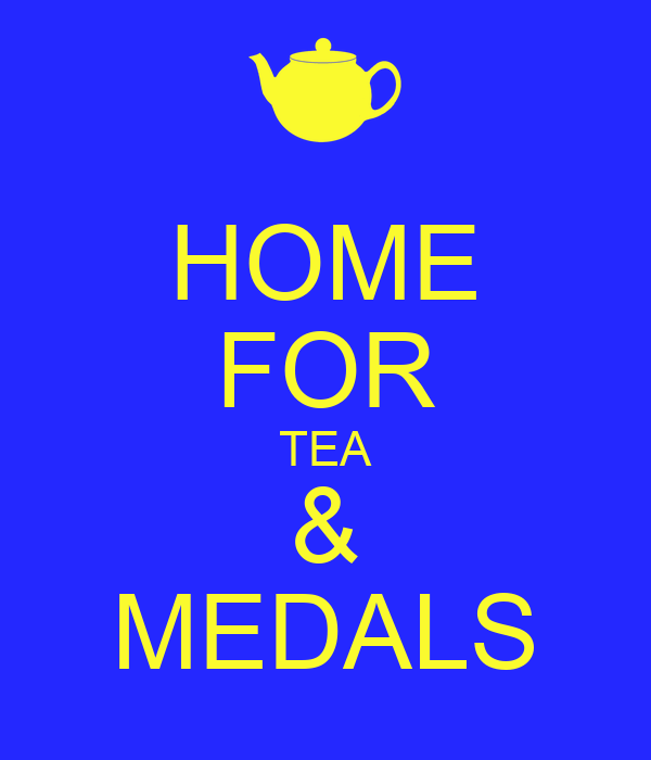 HOME FOR TEA & MEDALS