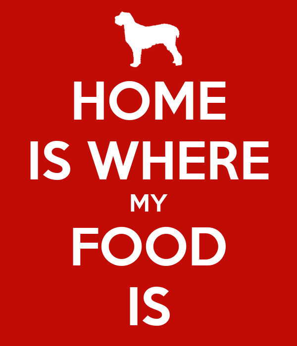 HOME IS WHERE MY FOOD IS