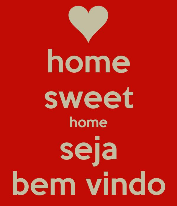 home sweet home seja bem vindo