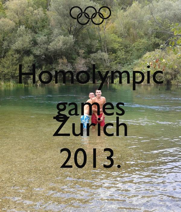 Homolympic games  Zurich 2013.