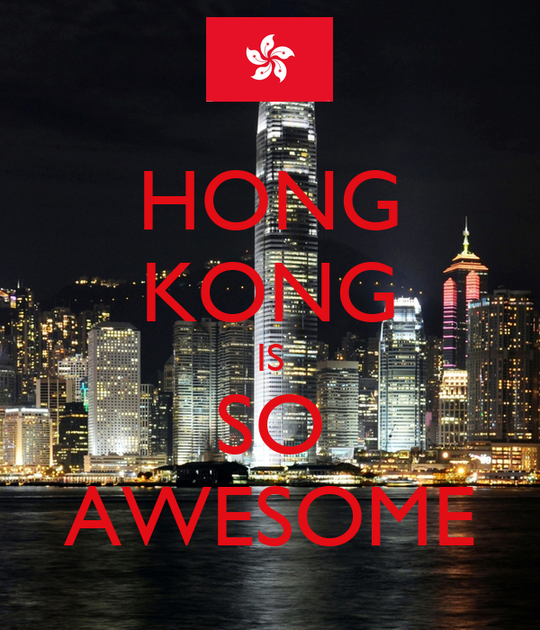 HONG KONG IS SO AWESOME