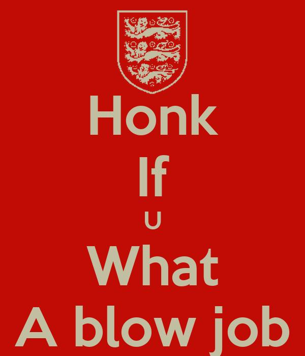 Honk If U What A blow job