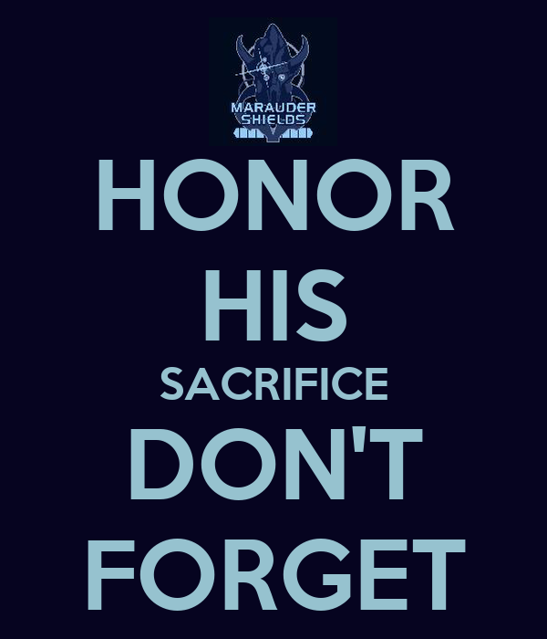 HONOR HIS SACRIFICE DON'T FORGET