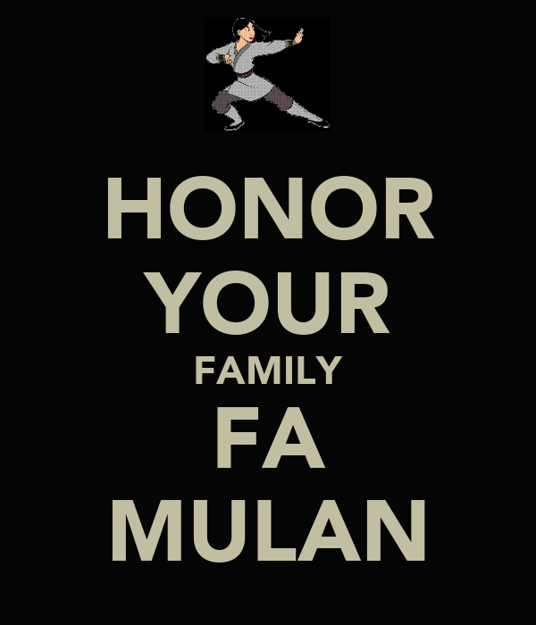 HONOR YOUR FAMILY FA MULAN