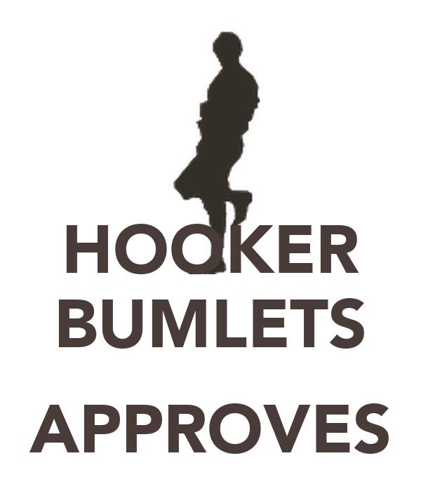 HOOKER BUMLETS  APPROVES
