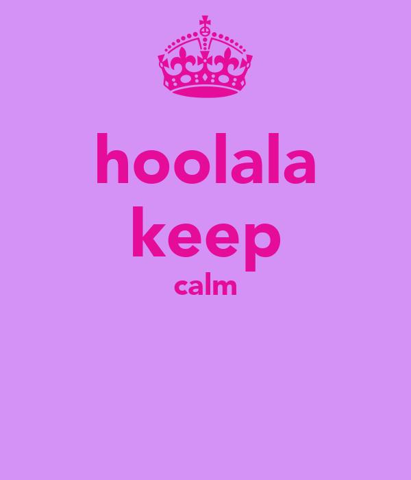 hoolala keep calm