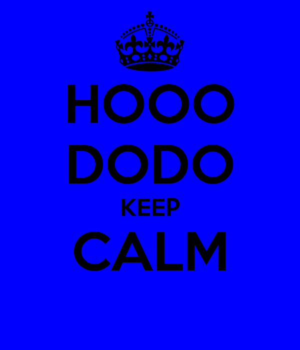 HOOO DODO KEEP CALM