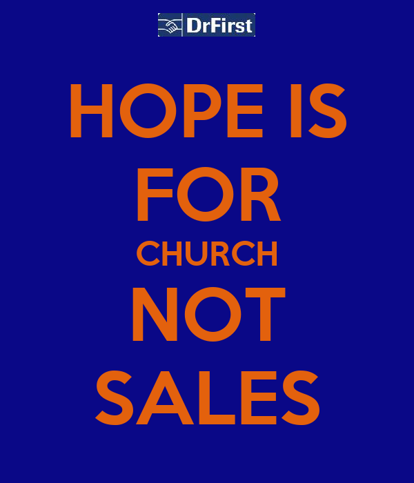 HOPE IS FOR CHURCH NOT SALES