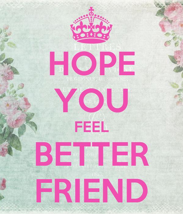 Hope You Feel Better Friend Poster Astrid Keep Calm O Matic
