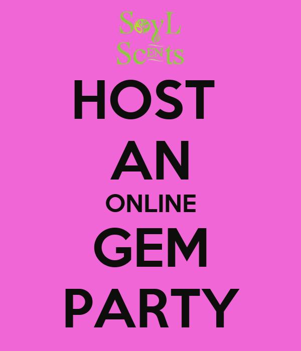 HOST  AN ONLINE GEM PARTY