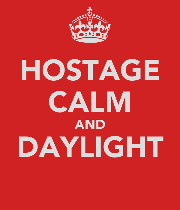HOSTAGE CALM AND DAYLIGHT