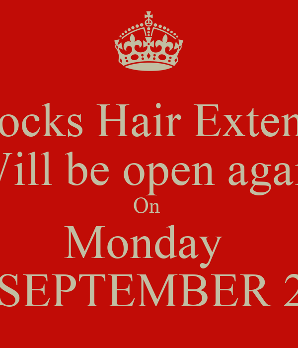 Hot Locks Hair Extensions  Will be open again On  Monday  3rd SEPTEMBER 2012
