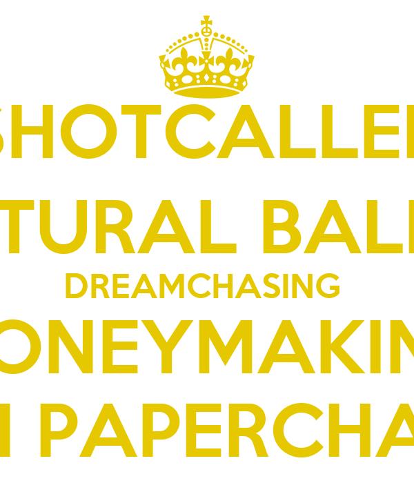 $HOTCALLER NATURAL BALLER DREAMCHASING  MONEYMAKING BORN PAPERCHASING