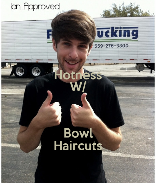 Hotness W/  Bowl Haircuts
