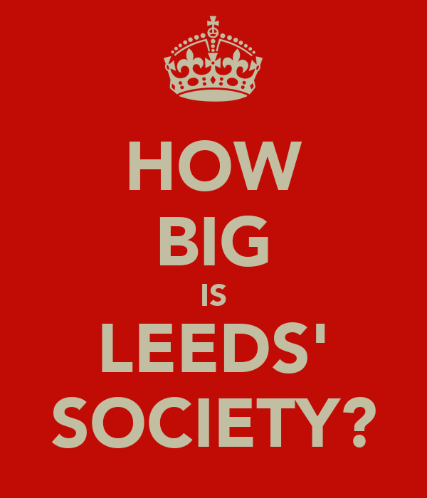 HOW BIG IS LEEDS' SOCIETY?