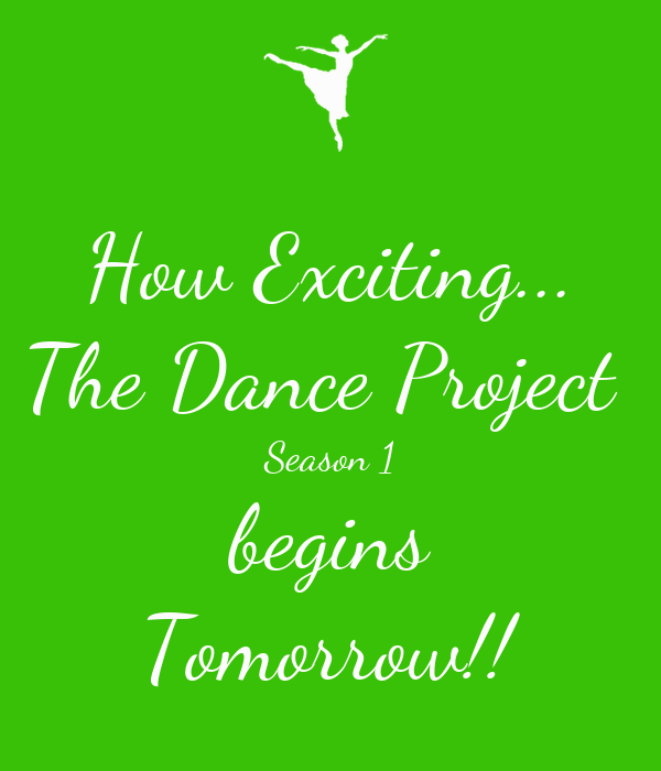 How Exciting... The Dance Project  Season 1 begins Tomorrow!!