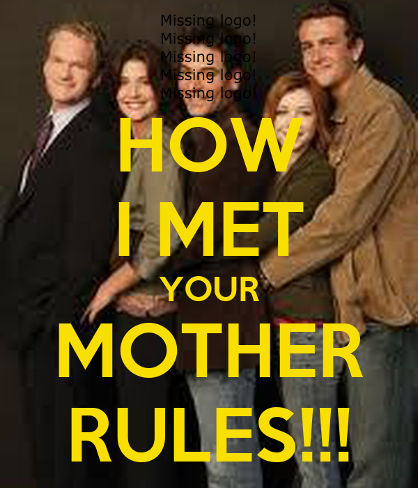 HOW I MET YOUR MOTHER RULES!!!