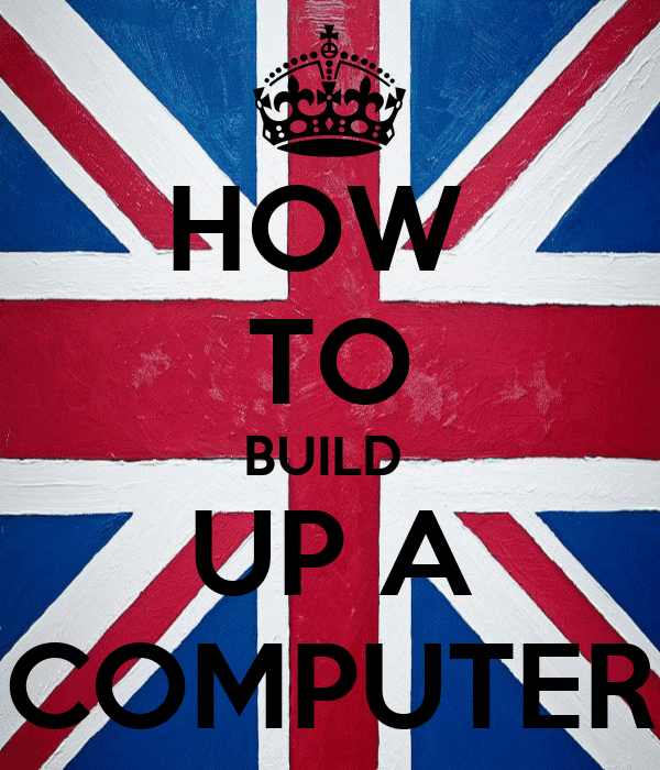 HOW  TO BUILD  UP A COMPUTER