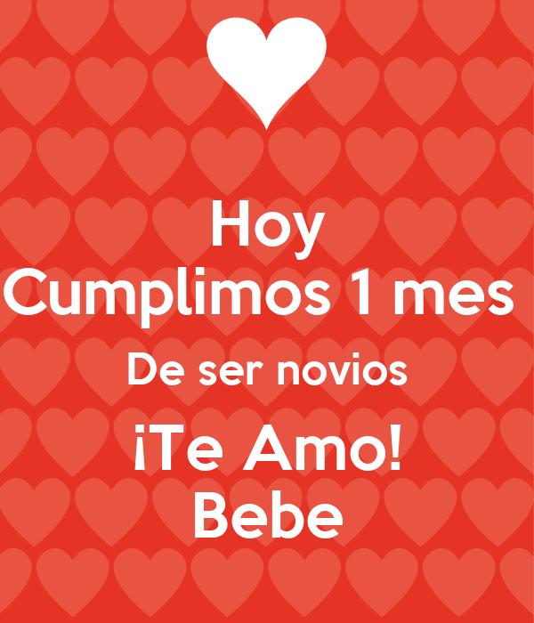 Limos For Sale >> Hoy Cumplimos 1 mes De ser novios ¡Te Amo! Bebe Poster | rafisv12 | Keep Calm-o-Matic