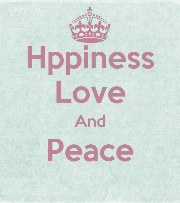 Hppiness Love And Peace