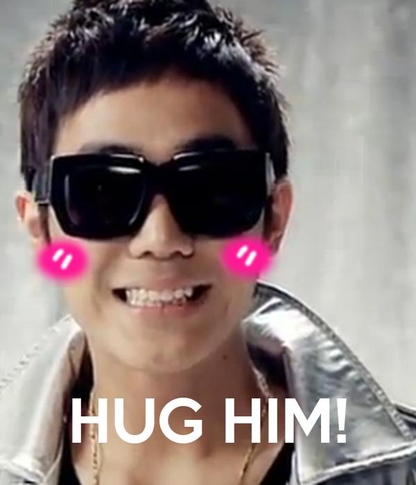 HUG HIM!