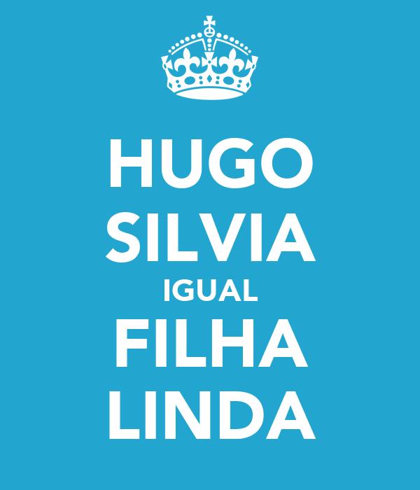 HUGO SILVIA IGUAL FILHA LINDA