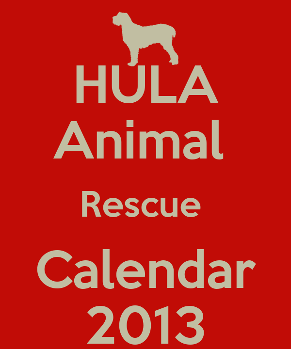 HULA Animal  Rescue  Calendar 2013