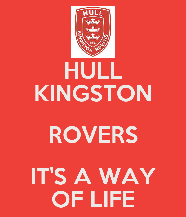 HULL KINGSTON ROVERS IT'S A WAY OF LIFE