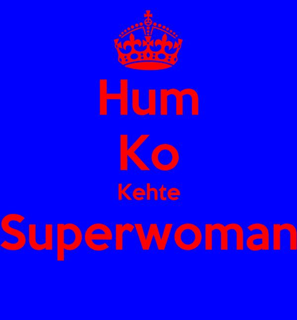 Hum Ko Kehte Superwoman