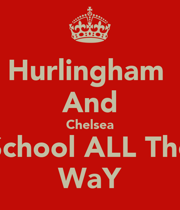 Hurlingham  And Chelsea School ALL The WaY